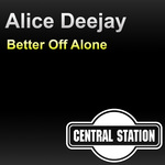 DEEJAY, Alice - Better Off Alone (Front Cover)