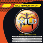 VARIOUS - Wild Reunion 1996 To 2011 (Front Cover)
