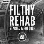FILTHY REHAB - Started (Front Cover)