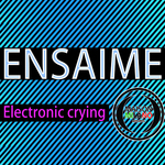ENSAIME - Electronik Crying (Front Cover)