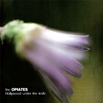 OPIATES, The - Hollywood Under The Knife (Front Cover)