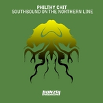 PHILTHY CHIT - Southbound On The Northern Line (Front Cover)