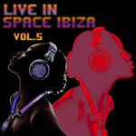 VARIOUS - Live In Space Ibiza Vol 5 (Front Cover)