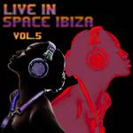 Live In Space Ibiza Vol 5