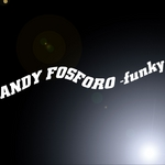 FOSFORO, Andy - Funky (Front Cover)