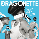 DRAGONETTE - Take It Like A Man (Front Cover)