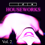 Houseworks Vol 2