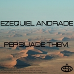ANDRADE, Ezequiel - Persuade Them (Single) (Front Cover)