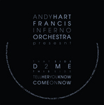 HART, Andy/FRANCIS INFERNO ORCHESTRA - D2ME (Front Cover)