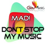 MAD - Dont Stop My Music EP (Front Cover)
