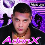 ADONX - Friday Love (remixes) (Front Cover)