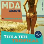 MDA GROOVE - Tete A Tete Tropical 2011 EP (Front Cover)