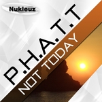 P H A T T - Not Today (Front Cover)