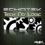 ECHOTEK - Tech No Logic EP (Front Cover)