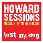 HOWARD SESSIONS - Meddlin' With Me Melody (Front Cover)