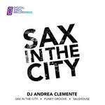CLEMENTE, DJ Andrea - Sax In The City EP (Front Cover)