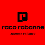 RABANNE, Raco - Mixtape Volume 1 (Front Cover)
