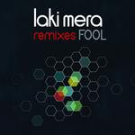 MERA, Laki - Fool Remixes EP (Front Cover)
