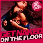 VARIOUS - Get Naked (On the Floor) (Front Cover)