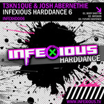 T3KN1QUE/JOSH ABERNETHIE - Infexious Harddance 6 (Front Cover)