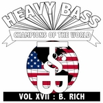 B RICH - Heavy Bass Champions Of The World Vol XVII (Front Cover)