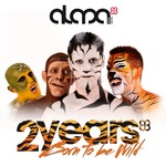 Born To Be Wild: 2 Years Of Alma (unmixed tracks)