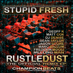STUPID FRESH - Rustledust (remix EP) (Front Cover)