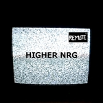 REMUTE - Higher NRG (Front Cover)