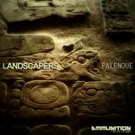 LANDSCAPERS - Palenque EP (Front Cover)