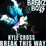 KYLE CROSS - Break This Way (Front Cover)