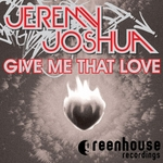 JOSHUA, Jeremy - Give Me That Love (Front Cover)