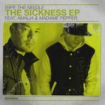 WIPE THE NEEDLE - The Sickness EP (Front Cover)