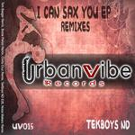 I Can Sax You EP (remixes)