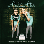 ALISHA'S ATTIC - The House We Built (Front Cover)