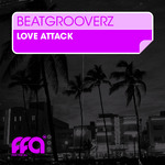 BEATGROOVERZ - Love Attack (Front Cover)