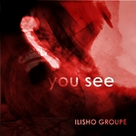 ILISHO GROUPE - You See (Front Cover)