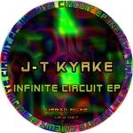 J T KYRKE - Infinite Circuit (Front Cover)