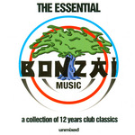 VARIOUS - The Essential Bonzai Music: A Collection Of 12 Years Club Classic (full length unmixed edition) (Front Cover)