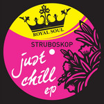 STRUBOSKOP - Just Chill EP (Front Cover)