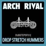 ARCH RIVAL - Drop Stretch Hummers (Front Cover)