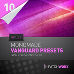 MONOMADE - Patchworx 10: House Synths (Sample Pack Vanguard Presets/MIDI) (Front Cover)
