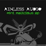 AIMLESS AUDIO - Mini Malicious EP (Front Cover)