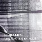 OPIATES, The - Rainy Days & Remixes EP (Front Cover)