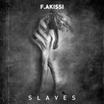 F AKISSI - Slave EP (Front Cover)