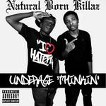 NATURAL BORN KILLAZ - Underage Thinkin' (Front Cover)