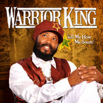 WARRIOR KING - Tell Me How Me Sound (Front Cover)