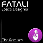 FATALI - Space Designer (The remixes) (Front Cover)