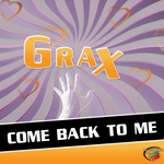 GRAX - Come Back To Me (Front Cover)