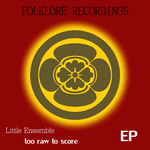 LITTLE ENSEMBLE - Too Raw To Score (Front Cover)