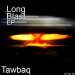 TAWBAQ - Long Blast EP (Front Cover)